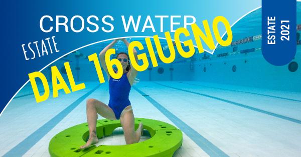 cross water dal 16 giugno