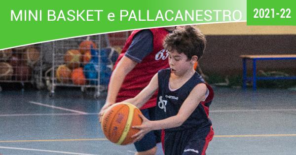 mini basket e pallacanestro 2021-22